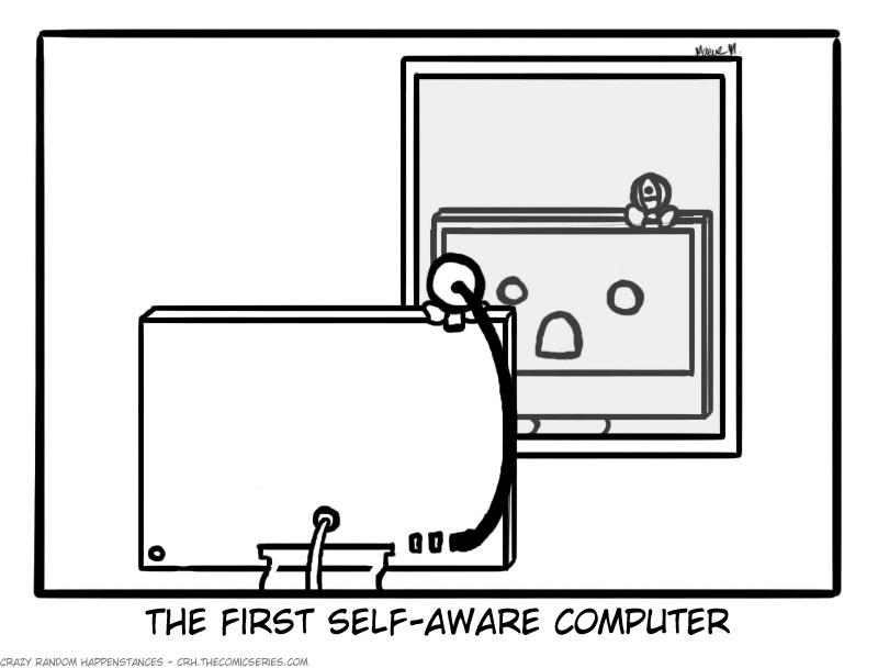 Crazy Random Happenstances First Self Aware Computer